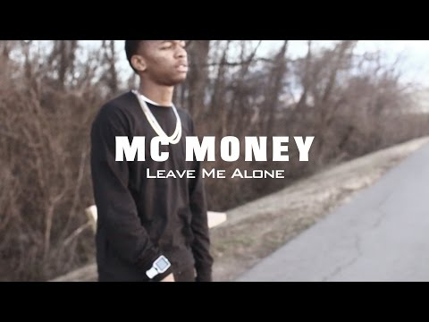 MC Money - Leave Me Alone | Official Video | Shot By @JayeDuce