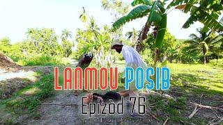 LANMOU POSIB EPIZOD 76