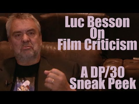 DP/30 Sneak Peek: Luc Besson on Film Criticism