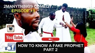 Funny videos- FAKE PROHPET PART2 (2manythings comedy) EPISODE 19