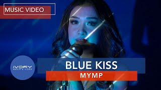 MYMP - Blue Kiss (Official Music Video)