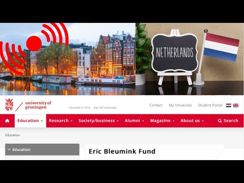 Eric Bleumink Fund at University of Groningen-Netherlands (Scholarships for international students)
