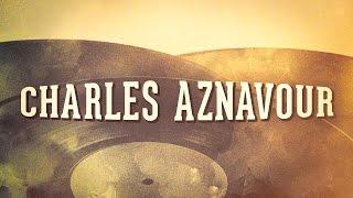 Charles Aznavour - « Les idoles de la chanson française, Vol. 2 » (Album complet)
