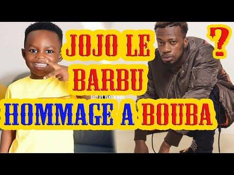 JOJO LE BARBU ~HOMMAGE À BOUBA ..{R.I.P}.. 2018...!!??