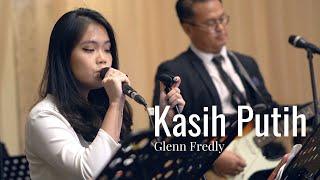 Download Kasih Putih (Glenn Fredly) - ARCHIPELAGIO MUSIC