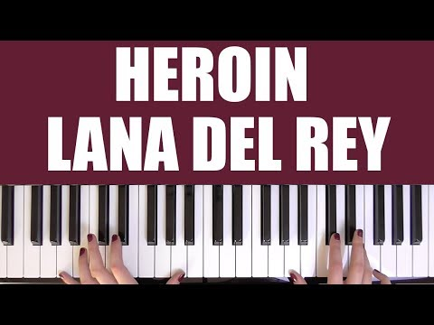 HOW TO PLAY: HEROIN - LANA DEL REY