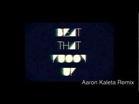 LoveRance - UP! (Beat The P**** Up)(Aaron Kaleta Remix)(W/ Lyrics & Download)