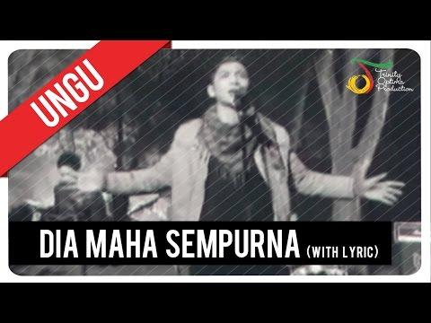 UNGU - Dia Maha Sempurna (with Lyric) | VC Trinity