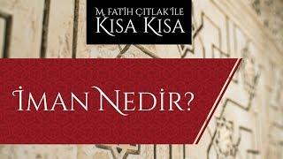 M Fatih Çıtlak İman nedir