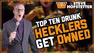 Top Ten Drunk Hecklers Get Owned - Steve Hofstetter