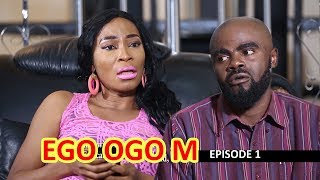 Ego Ogo Episode 1 || 2019 nollywood movie || Don't Marry Because she has money - Chief Imo Comedy