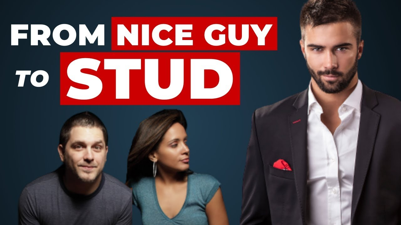 LIVE: How to change from NICE GUY to STUD (Stop Being Nice & Start Being Alpha)