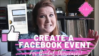 How To Create a Facebook Event | For Bridal Showcases, Wedding Professionals
