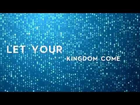 Let Your Kingdom Come w/ Lyrics (Austin...