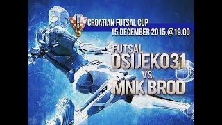 FUTSAL OSIJEK031 vs.MNK BROD | Croatian Futsal Cup