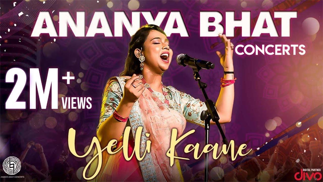 Ananya Bhat Concerts | Yelli Kaane Music Video