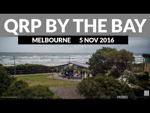 Sights and sounds from Melbourne QRP by the Bay Nov 2016