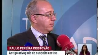 Antigo advogado de Paulo Pereira Cristovão recusa comentar detenção