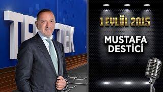 Teke Tek 1 Eylül 2015 (Mustafa Destici)