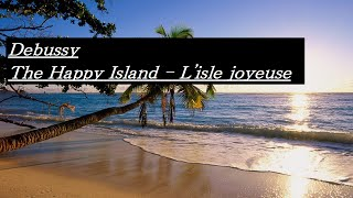 Debussy The Happy Island - L