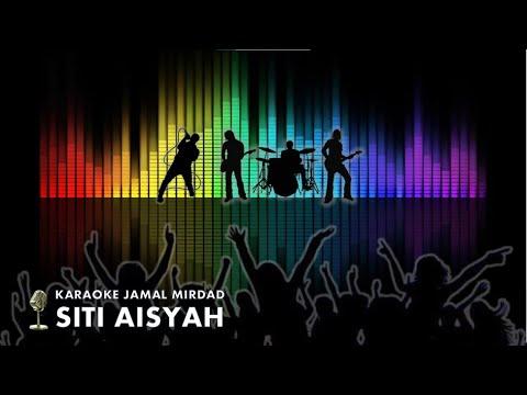 KARAOKE SITI AISAH - (Reggae) JAMAL MIRDAD