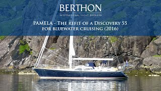 Pamela - The refit of a Discovery 55' for bluewater cruising