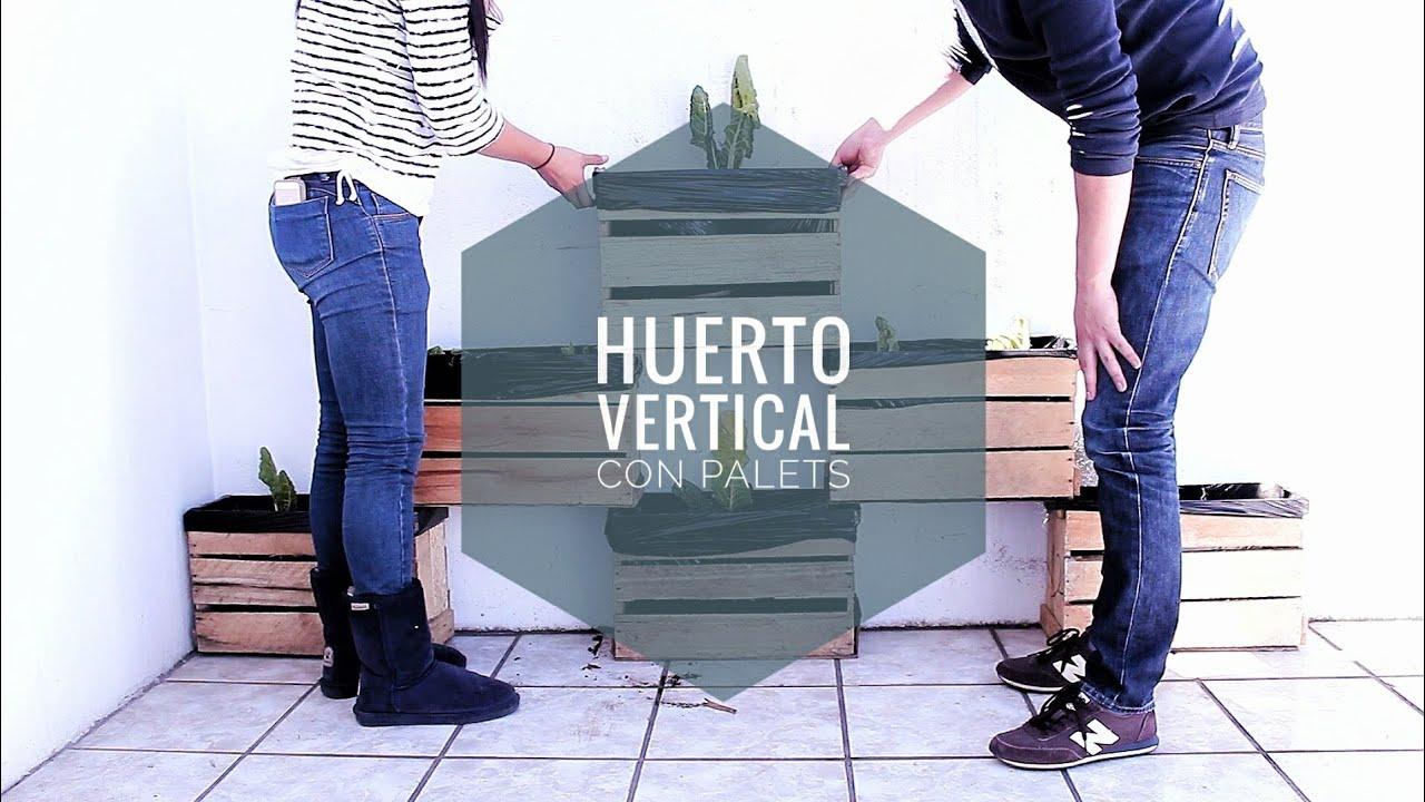 Huerto vertical con palets jeguridos youtube - Huerto con palets ...