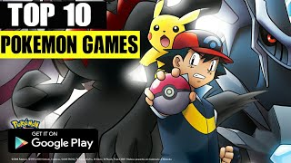 Top 10 POKEMON GAMES For Android in 2021