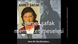 Ahmet Şafak- Memleket Meselesi