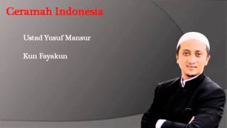 Ceramah Ustad Yusuf Mansur - KunFayakun mp3 version