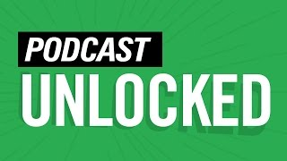 Podcast Unlocked 181: What