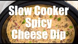 Slow Cooker Spicy Cheese Dip