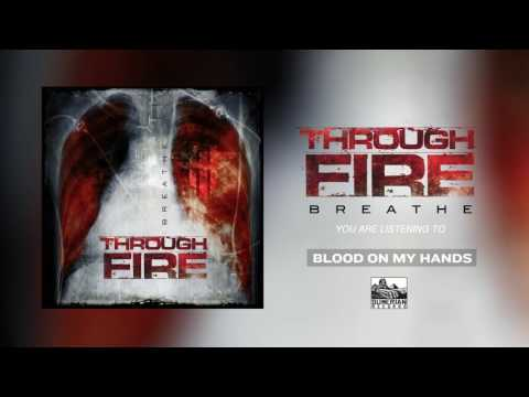 THROUGH FIRE - Blood On My Hands