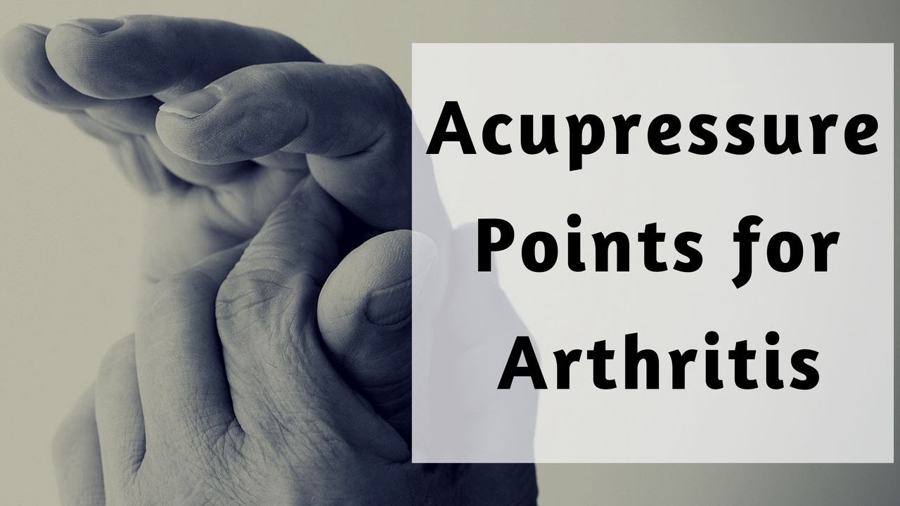 Acupressure Points for Arthritis - Massage Monday #316 ...
