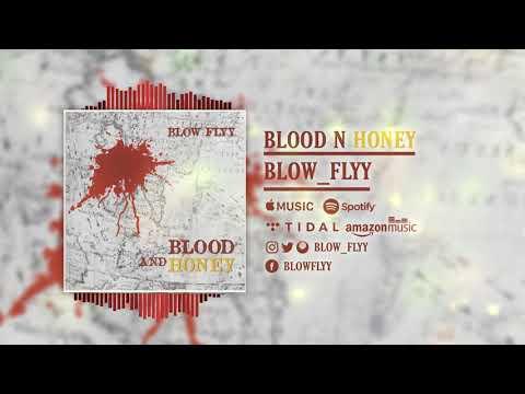 Blow_flyy song visual Blood N Honey 2019 - BLOW_FLYY