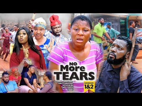 NO MORE TEARS SEASON 3 (New Movie) Destiny Etiko 2021 Latest Nigerian Nollywood Movie 7020p