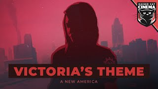The Divided States: Strife - Victoria's Theme - A New America
