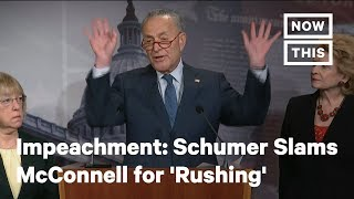 Impeachment Trial: Schumer Slams McConnell for Attempt to 'Rush' It Past American People | NowThis