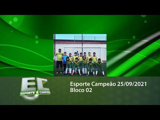 Esporte Campeão 25/09/2021 - Bloco 02