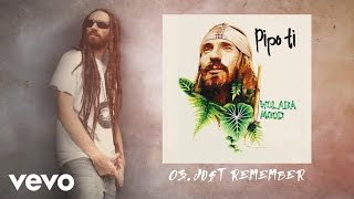 Pipo Ti - Just Remember (Audio)