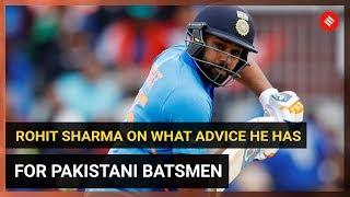 Ind vs Pak: Rohit Sharma's advice to Pakistan's batsmen