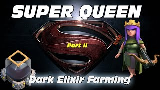 Super Queen Dark Elixir Farming Tips - INSANE LOOT!
