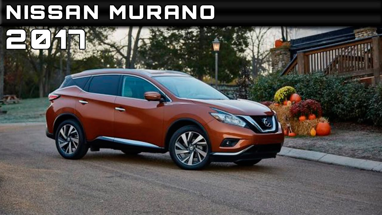 2017 nissan murano review rendered price specs release date youtube. Black Bedroom Furniture Sets. Home Design Ideas
