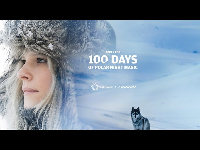 Visit Finland TVC, Onlie AD - 100 Days of Polar Night Magic