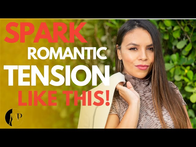 How To Spark Romantic Tension INSTANTLY! (9 Facts)