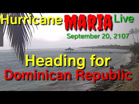 Live view from Dominican Republic, hurricane maria, September 20, 2017, forecast in description
