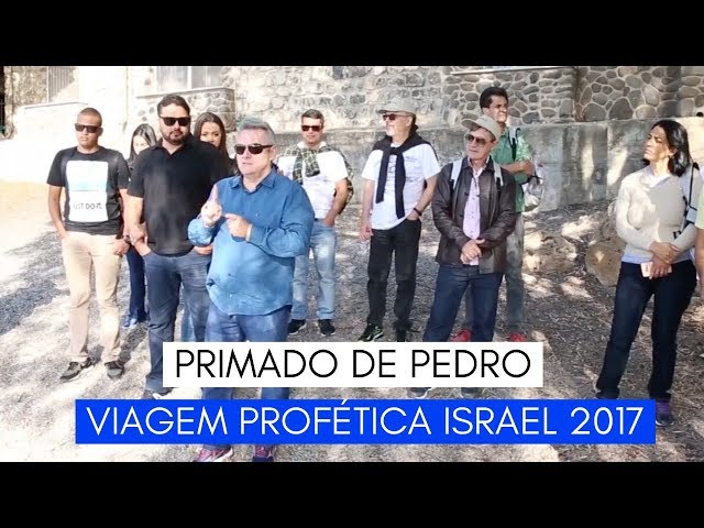 Viagem Profética ISRAEL - Primado de Pedro - Ministério Intimo do Pai