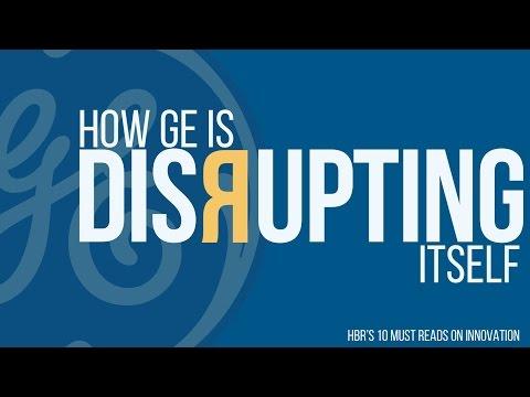How GE is disrupting itself
