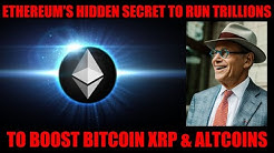 EMERGENCY VIDEO!ETHEREUM'S HIDDEN SECRET TO RUN TRILLIONS OF DOLLARS! TO BOOST BITCOIN XRP ALTCOINS!