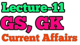 Lecture-11 || GS, GK & Current Affairs || History, Geography, Polity, Economics, Science || For SSC